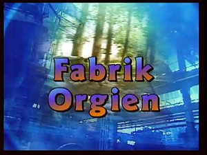 DBM Fabrik Orgien